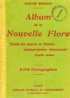 Album de la Nouvelle Flore représentant toutes les espèces de Plantes photographiées directement d'après nature