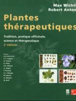 Plantes thérapeutiques. Tradition, pratique officinale, science et thérapeutique