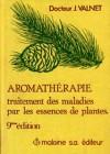 Aromathérapie traitement des maladies par les essences de plantes