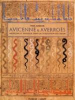 Avicenne et Averroès. Médecine et biologie dans la civilisation de l'Islam