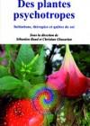 Des plantes psychotropes. Initiations, thérapies et quêtes de soi