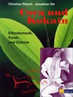 Coca und Kokain. Ethnobotanik, Kunst und Chemie