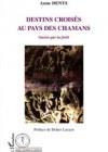 Destins croisés au pays des Chamans. Guéris par la forêt