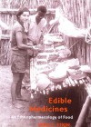 Edible Medicines – An Ethnopharmacology of Food