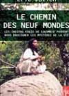 Le chemin des neuf mondes. Les Indiens Kogis de Colombie peuvent nous enseigner