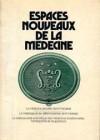 Espaces nouveaux de la médecine