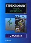 Ethnobotany – Principles and Applications