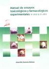 Manual de Ensayos toxicologics y farmacologicos experimentales in vivo e in vitro