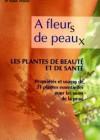 A fleurs de peaux les plantes de beauté et de santé