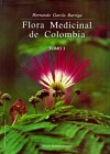 Flora Medicinal de Colombia – Tome I, II & III