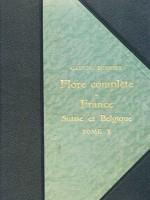 Flore complète illustrée en couleurs de France, Suisse et Belgique (comprenant la plupart des plantes d'Europe)