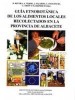 Guia etnobotanica de los alimentos locales recolectados en la provincia de albacete