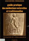 Guide pratique des médecines naturelles et traditionnnelles