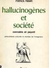 Hallucinogènes et société – cannabis et peyotl phénomènes culturels et mondes de l'imaginaire