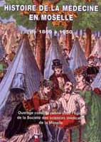 Histoire de la médecine en Moselle de 1800 à 1950