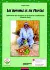 Les hommes et les plantes. Valorisation des ressources de la médecine traditionnelle à Kadiolo (Mali)