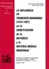 La influencia de Francisco Hernandez (1515-1587) en la constitucion de la botanica y la materia médica modernas (2 exemplaires)