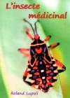 L'insecte médicinal