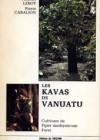 Les Kavas de Vanutu – Cultivars de Piper methysticum Forst.
