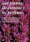 Las plantas, las esencias y los perfumes