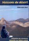 Moissons du désert. Utilisation des ressources naturelles en période de famine au Sahara central