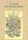 Le livre des bonnes herbes  –  Troisième édition révisée