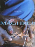Maghreb. Artisans de la terre
