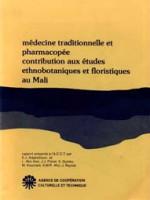 Médecine traditionnelle et pharmacopée contribution aux études ethnobotaniques et floristiques au Mali