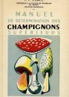 Manuel de détermination des champignons supérieurs