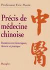 Précis de médecine chinoise. Fondements historiques, théorie et pratique