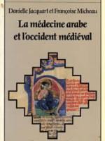 La médecine arabe et l'occident médiéval