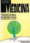 Medicina Tradicional Dominicana (una contribucion a su estudio)