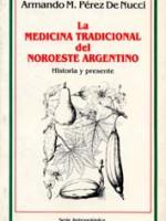 La Medicina Tradicional del Noroeste Argentino