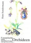 Europäische und mediterrane Orchideen – Eine Bestimmungsflora mit Berücksichtigung der Ökologie