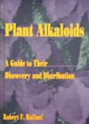 Plant alkaloïds. A guide to their discovery and distribution,