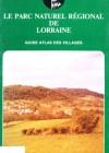 Le parc naturel régional de Lorraine – guide atlas des villages