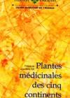 Plantes médicinales des cinq continents