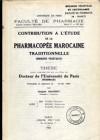 Contribution à l'étude de la pharmacopée marocaine traditionnelle (drogues végétales)