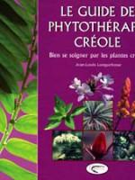 Le Guide de Phytothérapie Créole – bien se soigner par les plantes