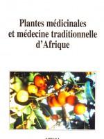 Plantes médicinales et médecine traditionnelle d'Afrique