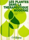 Les plantes dans la thérapeutique moderne