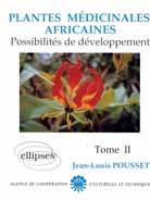 Plantes médicinales africaines. Tome 2 : Possibilités de développement