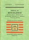 Précis de mycologie – mycologie générale – mycologie humaine et animale technique
