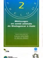 Métissages en santé animale de Madagascar à Haïti (2 exemplaires)