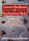 Concise handbook of psychoactive herbs. Medicinal herbs for treating psychological and neurological problems