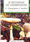 Je reconnais les champignons II. Champignons à lamelles