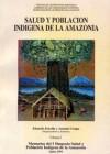 Salud y Poblacion Indigena de la Amazonia (volume 1)