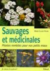 Sauvages et médicinales – Plantes remèdes pour nos petits maux