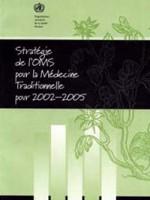 Stratégie de l'OMS pour la Médecine Traditionnelle pour 2002-2005