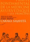 Traité fondamental de la médecine ayurvédique 1- Les principes Caraka Samhita